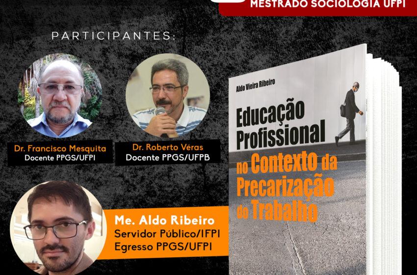 """UFPI lança livro """"Educação Profissional no Contexto da Precarização do Trabalho"""" nesta sexta (23)"""