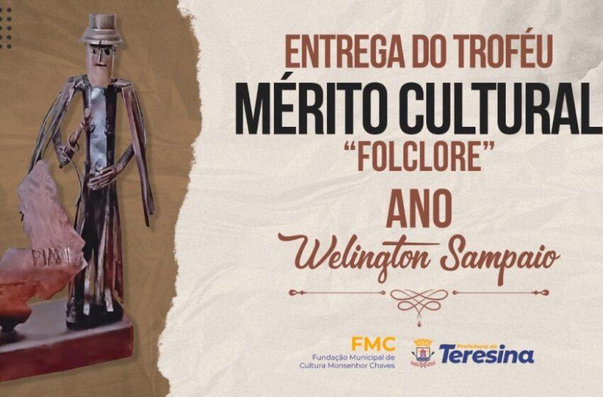 Doutor Pessoa entrega o Troféu Mérito Folclórico a personalidades teresinenses nesta segunda-feira(23)