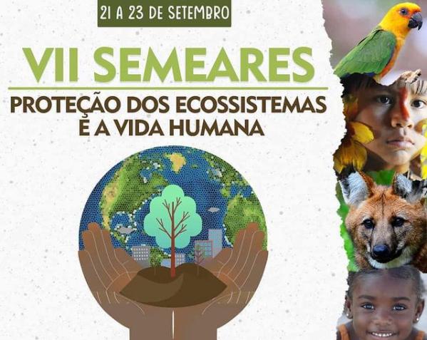 """UFPI inicia nesta terça-feira (21) VII SEMEARES """"Proteção dos Ecossistemas e a vida Humana"""""""
