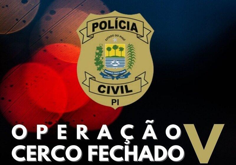 Operação Cerco Fechado resulta em 41 prisões nesta terça-feira(19)