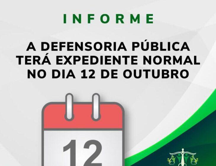Defensoria Pública terá expediente normal nesta terça-feira (12)